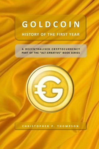 GoldCoin - History of the First Year